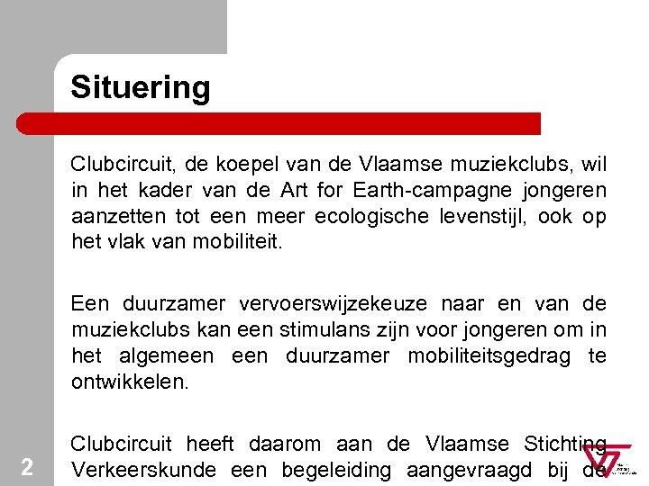 Situering Clubcircuit, de koepel van de Vlaamse muziekclubs, wil in het kader van de