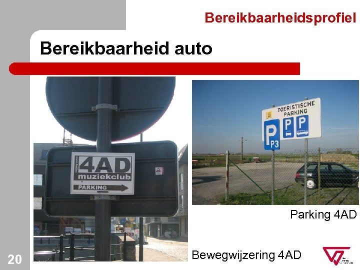 Bereikbaarheidsprofiel Bereikbaarheid auto Parking 4 AD 20 Bewegwijzering 4 AD