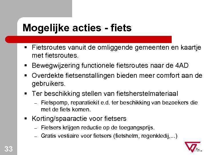 Mogelijke acties - fiets § Fietsroutes vanuit de omliggende gemeenten en kaartje met fietsroutes.