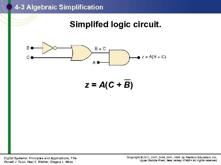 4 -3 Algebraic Simplification Simplifed logic circuit. z = A (C + B )