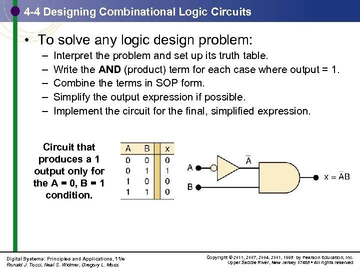 4 -4 Designing Combinational Logic Circuits • To solve any logic design problem: –