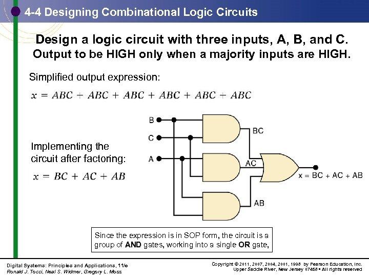 4 -4 Designing Combinational Logic Circuits Design a logic circuit with three inputs, A,