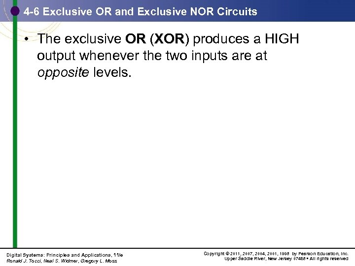 4 -6 Exclusive OR and Exclusive NOR Circuits • The exclusive OR (XOR) produces