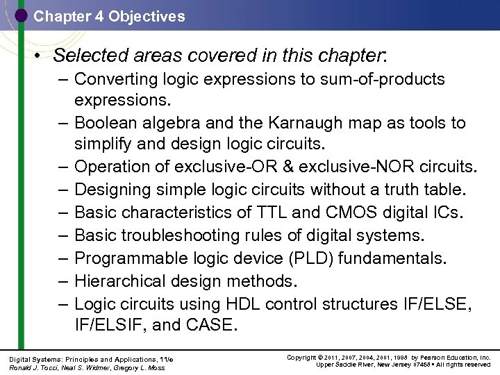 Chapter 4 Objectives • Selected areas covered in this chapter: – Converting logic expressions