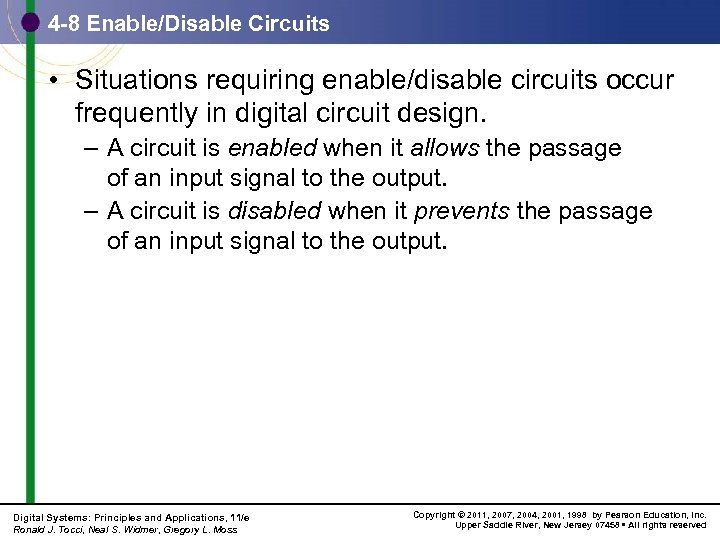 4 -8 Enable/Disable Circuits • Situations requiring enable/disable circuits occur frequently in digital circuit
