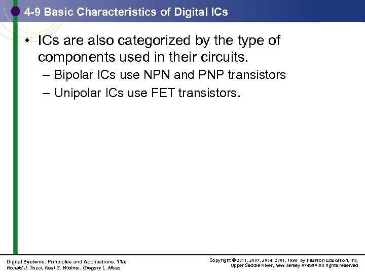 4 -9 Basic Characteristics of Digital ICs • ICs are also categorized by the