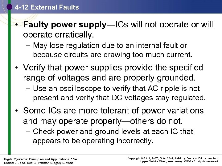 4 -12 External Faults • Faulty power supply—ICs will not operate or will operate