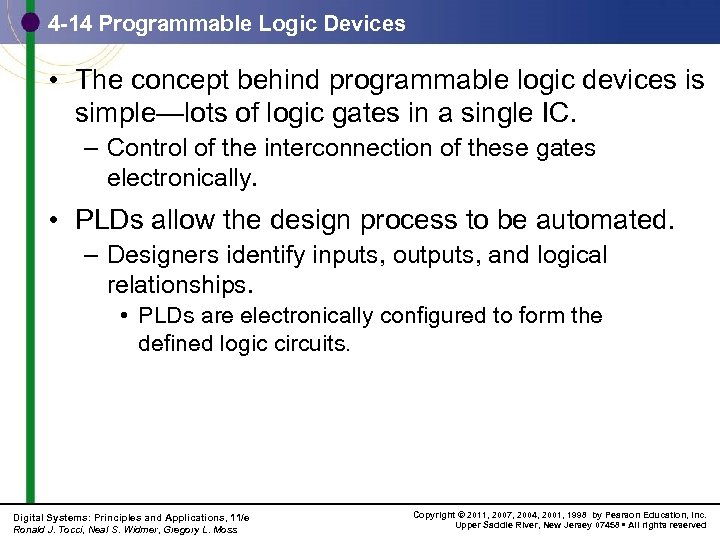 4 -14 Programmable Logic Devices • The concept behind programmable logic devices is simple—lots