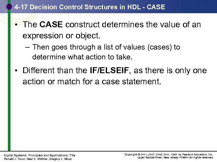 4 -17 Decision Control Structures in HDL - CASE • The CASE construct determines