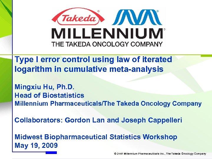 Type I error control using law of iterated logarithm in cumulative meta-analysis Mingxiu Hu,