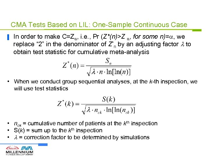 CMA Tests Based on LIL: One-Sample Continuous Case ▐ In order to make C=Z