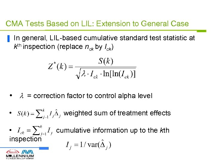 CMA Tests Based on LIL: Extension to General Case ▐ In general, LIL-based cumulative