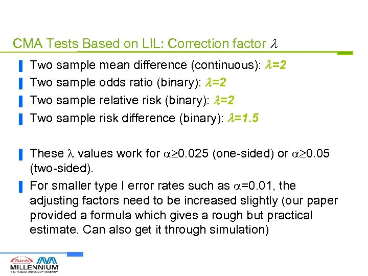 CMA Tests Based on LIL: Correction factor ▐ ▐ ▐ Two sample mean difference