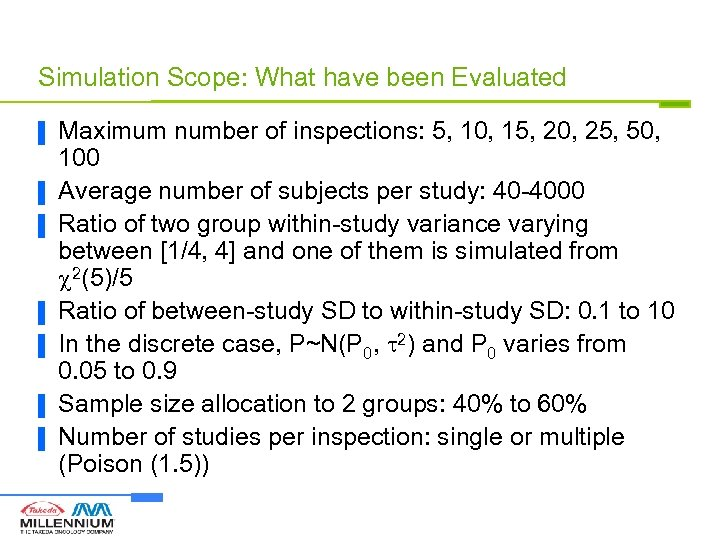 Simulation Scope: What have been Evaluated ▐ ▐ ▐ ▐ Maximum number of inspections: