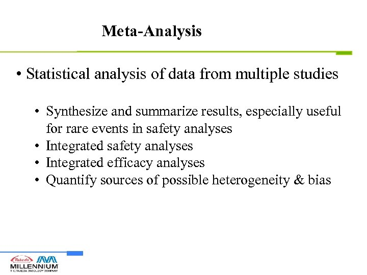 Meta-Analysis • Statistical analysis of data from multiple studies • Synthesize and summarize results,