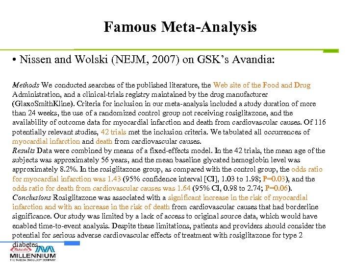 Famous Meta-Analysis • Nissen and Wolski (NEJM, 2007) on GSK's Avandia: Methods We conducted