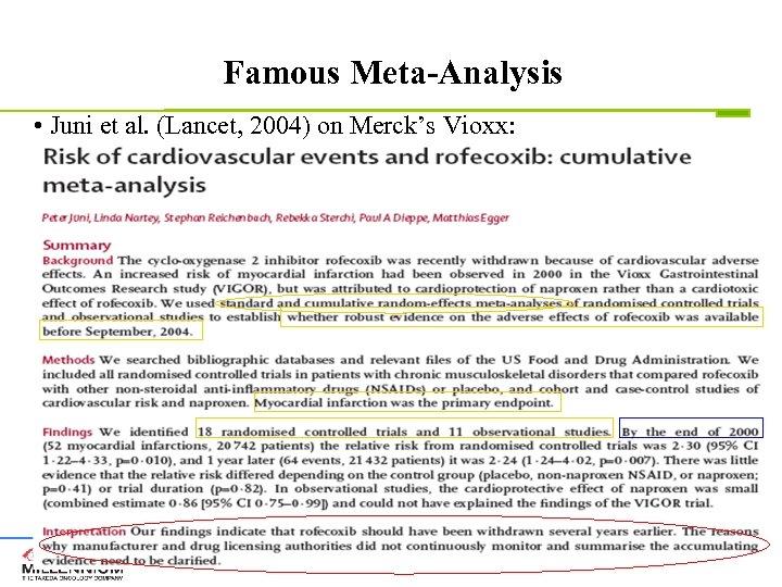 Famous Meta-Analysis • Juni et al. (Lancet, 2004) on Merck's Vioxx: