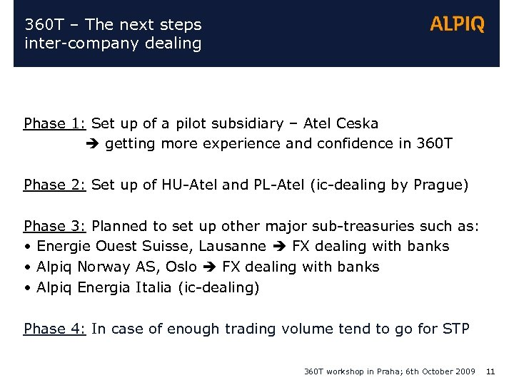 360 T – The next steps inter-company dealing Phase 1: Set up of a