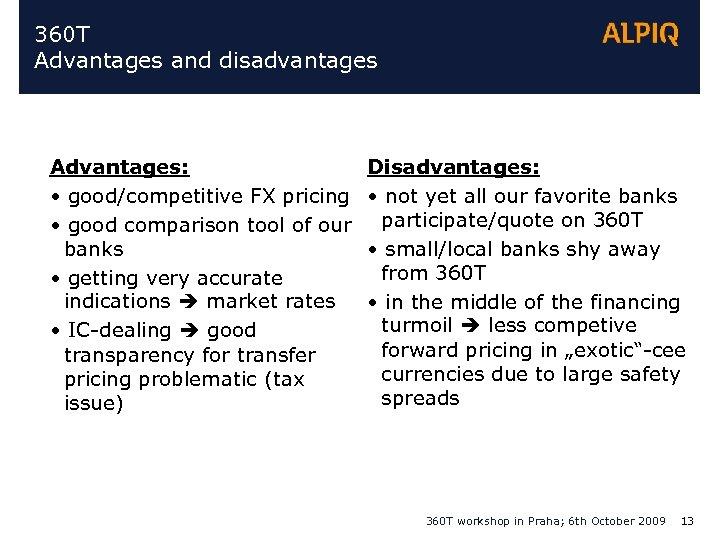360 T Advantages and disadvantages Advantages: • good/competitive FX pricing • good comparison tool