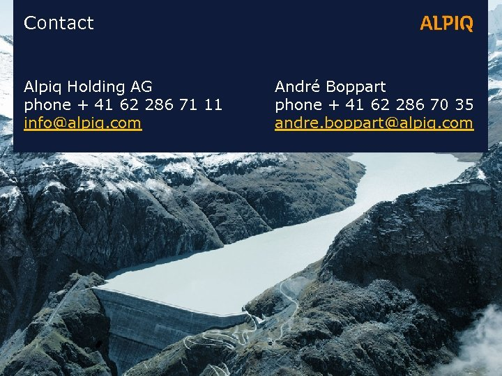 Contact Alpiq Holding AG phone + 41 62 286 71 11 info@alpiq. com André