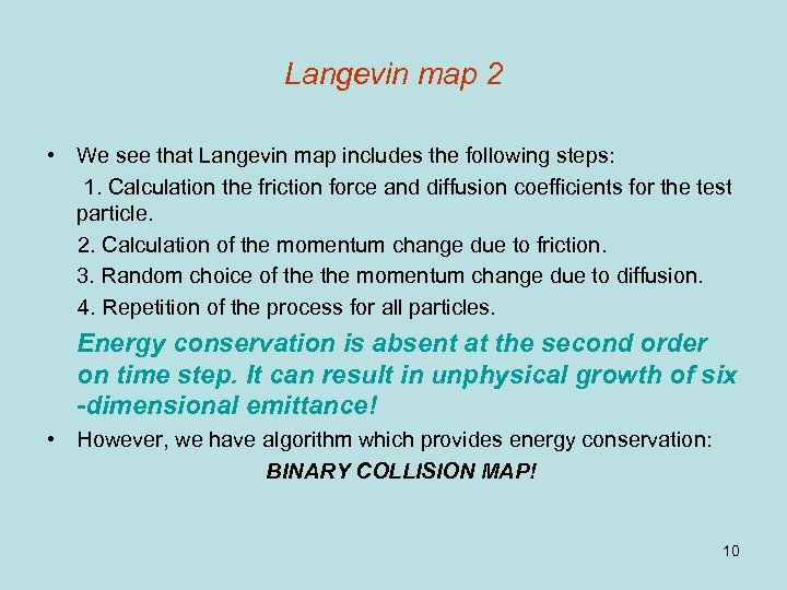 Langevin map 2 • We see that Langevin map includes the following steps: 1.