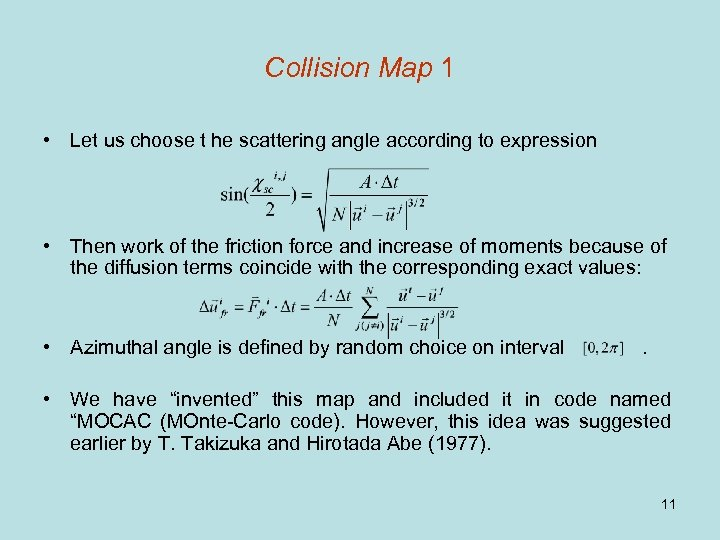 Collision Map 1 • Let us choose t he scattering angle according to expression