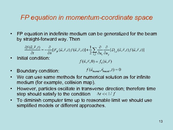 FP equation in momentum-coordinate space • FP equation in indefinite medium can be generalized