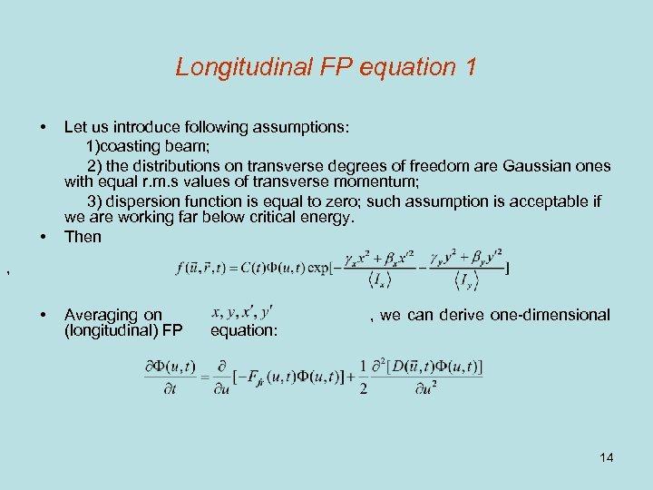 Longitudinal FP equation 1 • • Let us introduce following assumptions: 1)coasting beam; 2)