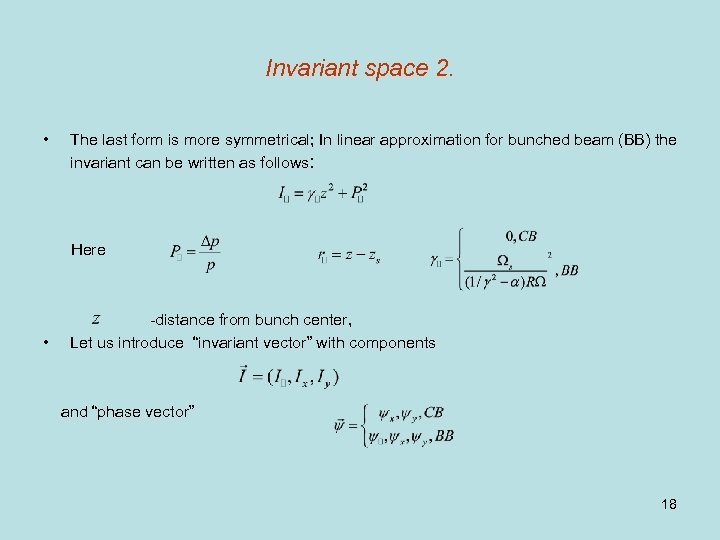 Invariant space 2. • The last form is more symmetrical; In linear approximation for