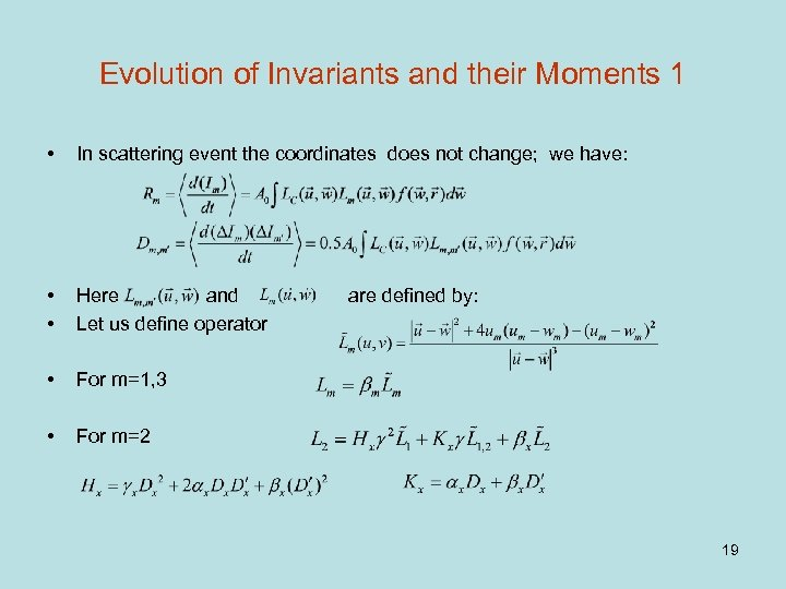 Evolution of Invariants and their Moments 1 • In scattering event the coordinates does