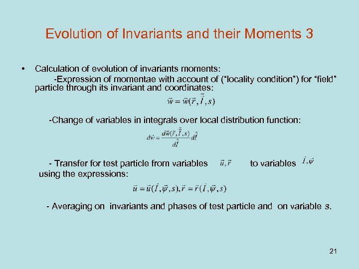 Evolution of Invariants and their Moments 3 • Calculation of evolution of invariants moments: