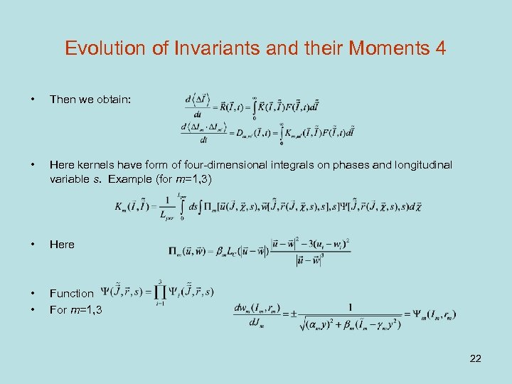 Evolution of Invariants and their Moments 4 • Then we obtain: • Here kernels