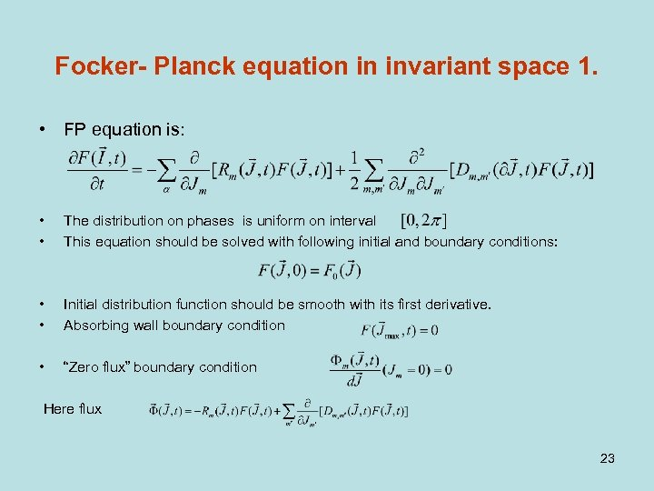 Focker- Planck equation in invariant space 1. • FP equation is: • • The