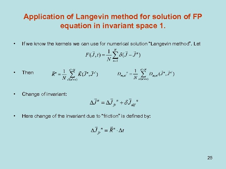 Application of Langevin method for solution of FP equation in invariant space 1. •