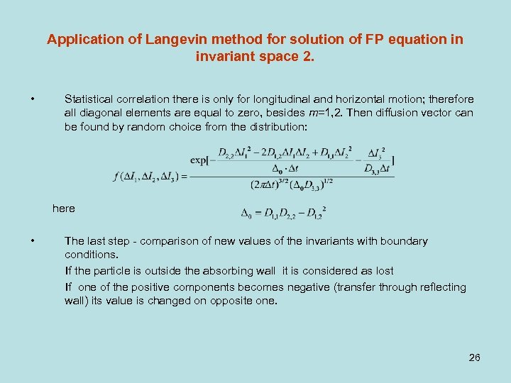 Application of Langevin method for solution of FP equation in invariant space 2. •