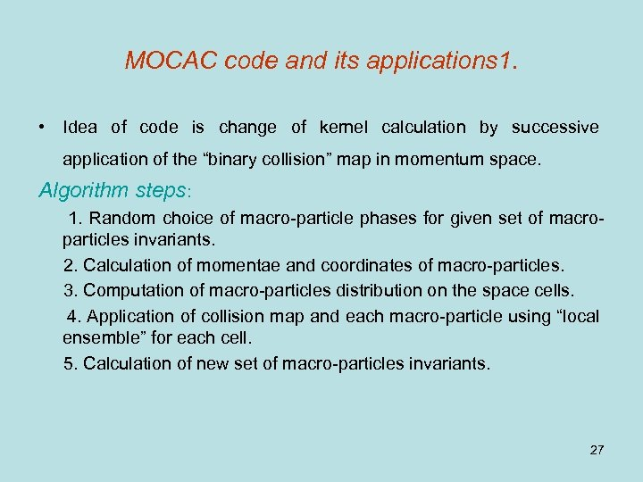 MOCAC code and its applications 1. • Idea of code is change of kernel