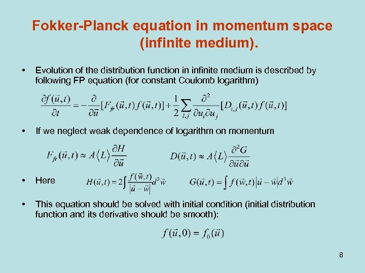 Fokker-Planck equation in momentum space (infinite medium). • Evolution of the distribution function in