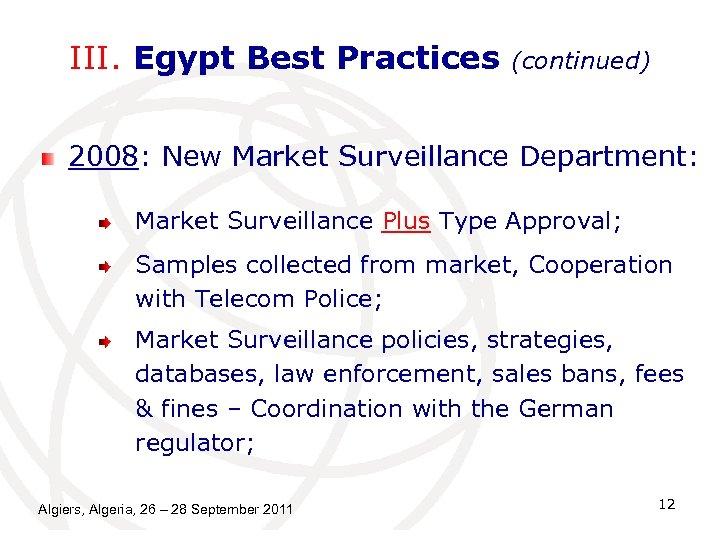 III. Egypt Best Practices (continued) 2008: New Market Surveillance Department: Market Surveillance Plus Type