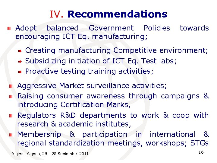 IV. Recommendations Adopt balanced Government Policies encouraging ICT Eq. manufacturing; towards Creating manufacturing Competitive