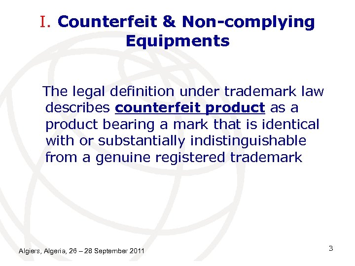 I. Counterfeit & Non-complying Equipments The legal definition under trademark law describes counterfeit product