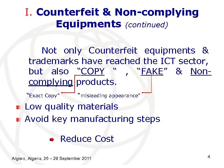 I. Counterfeit & Non-complying Equipments (continued) Not only Counterfeit equipments & trademarks have reached