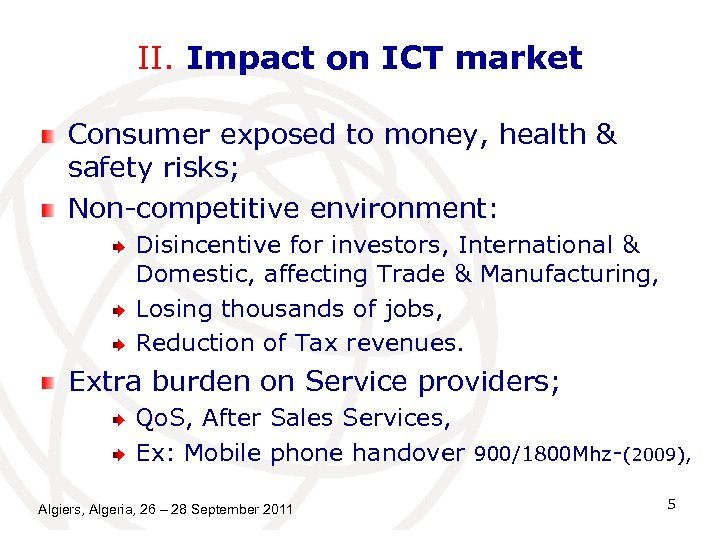 II. Impact on ICT market Consumer exposed to money, health & safety risks; Non-competitive