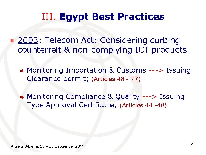 III. Egypt Best Practices 2003: Telecom Act: Considering curbing counterfeit & non-complying ICT products