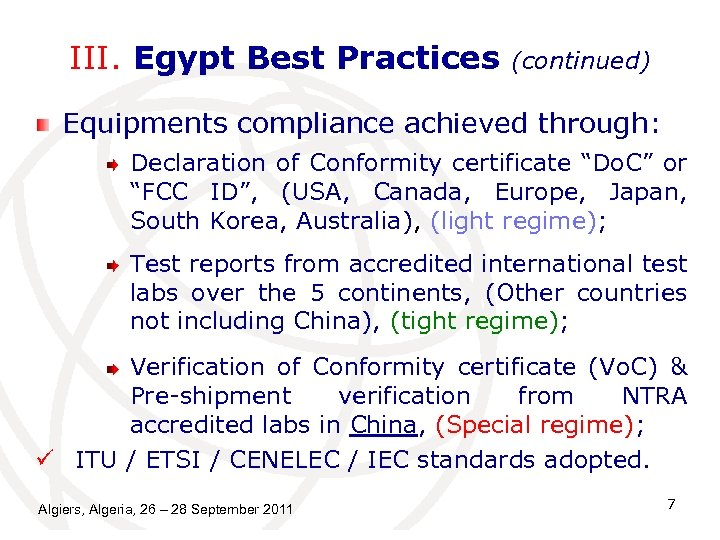 """III. Egypt Best Practices (continued) Equipments compliance achieved through: Declaration of Conformity certificate """"Do."""