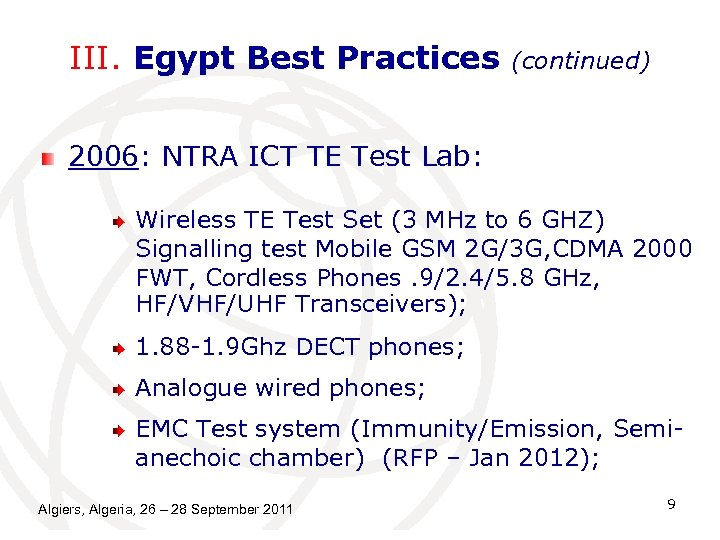 III. Egypt Best Practices (continued) 2006: NTRA ICT TE Test Lab: Wireless TE Test