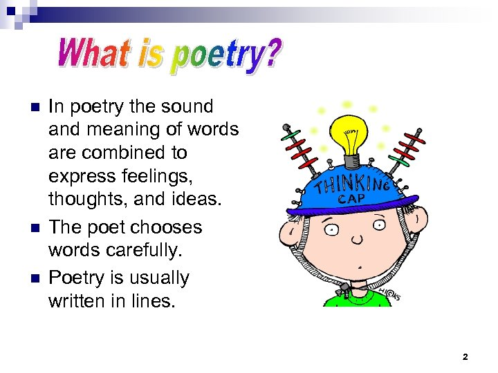 n n n In poetry the sound and meaning of words are combined to