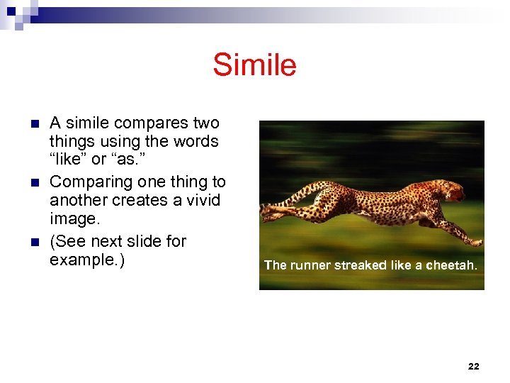 """Simile n n n A simile compares two things using the words """"like"""" or"""