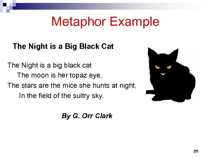 Metaphor Example The Night is a Big Black Cat The Night is a big