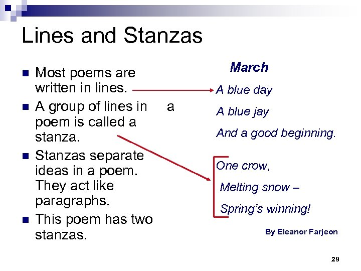 Lines and Stanzas n n Most poems are written in lines. A group of