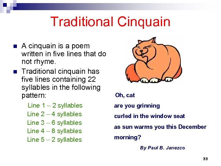 Traditional Cinquain n n A cinquain is a poem written in five lines that